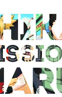Đọc truyện [Long Fic] Nhiệm vụ của Shikamaru