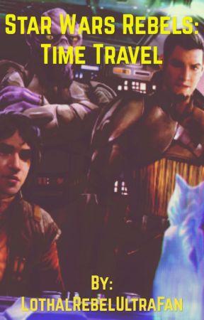 Star Wars Rebels: Time Travel by LothalRebelUltraFan