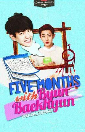 Five Months with Byun Baekhyun (Chanbaek/Baekyeol) by Baekdine_fanfan00
