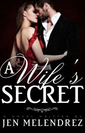 A Wife's Secret PUBLISHED UNDER PSICOM. by Princess_Jenpaumevi