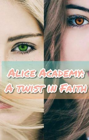 Alice Academy: The Twist Of Faith by sakuraScott1231