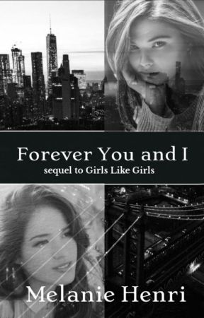 Forever You and I (Lesbian Story - COMPLETED) by _melaniehenri