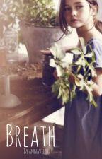 Breathe (Cheryl Fanfic) by AnnaVilog
