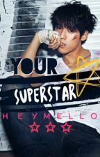 Your Superstar (Date A Fangirl): BTOB Minhyuk ✔ by heymello