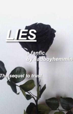 Lies. || 5SOS AU || Sequel to Trust. by sadboyhemmings