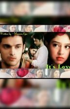 It's Love {Completed } by Purna_Chatterjee