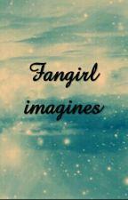 Fangirl Imagines by jessthefangirl247