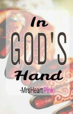 In God's Hand (Islam based) (Completed) by MrsHeartPink