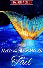 H2O: A Mermaid Tail by the_pink_lady_101