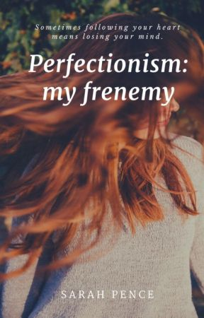 Perfectionism: My Frenemy [COMING SOON APRIL 2021] by candorandjoy