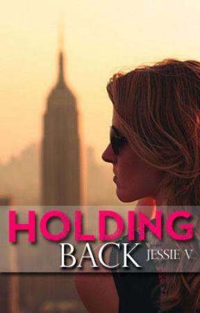 Holding Back (Rewriting) by AlwaysJessie