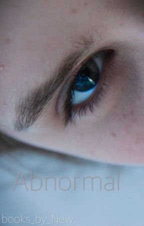 Abnormal (On Hold) by books_by_New
