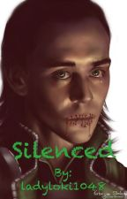 Silenced (A Loki fanfiction) by ladyloki1048