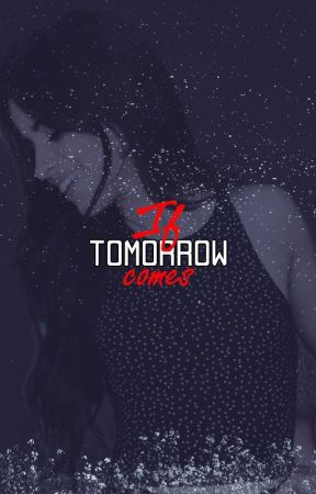 If Tomorrow Comes by oiecamren