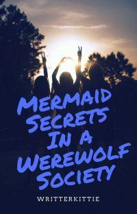 Mermaid Secrets In A Werewolf Society cover