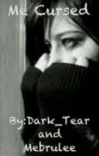 Me Cursed by Dark_Tear