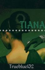 Tiana (More Than a Story Book 1) by trueblue132