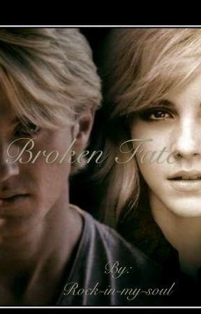 Broken fate (Dramione) by Rock-in-my-soul