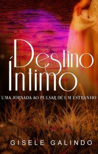 Destino Íntimo - Uma Jornada ao Pulsar de Um Estranho - Livro 1 - DEGUSTAÇÃO cover