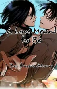 A Love Meant To Be (Levi x Mikasa) cover