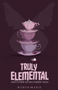 Truly Elemental: And Other Retro Faerie Tales cover