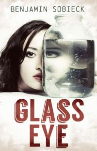 Glass Eye: Confessions of a Fake Psychic Detective cover