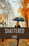 Shattered Love cover