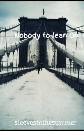 Nobody to lean On by sleevesinthesummer