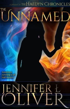 The Unnamed - Prelude to The Haedyn Chronicles by Jennifer_L_Oliver