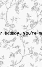 // badboys // by xxlinneaxxz