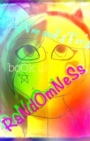 Dianne and Star's Book of Randomness by -butterflycastle