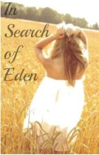 In Search Of Eden(The Write Awards 2013 Entry) by BeRemarkable