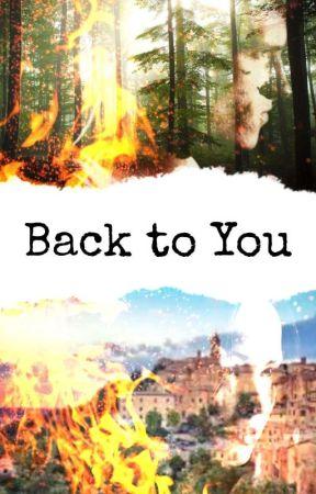 Back to you - Everlark (Currently Editing.) by PeetaMellark015