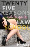 Twenty Five Reasons Not to Go to Law School  cover