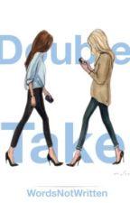 Double Take by WordsNotWritten