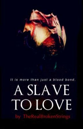 A Slave to Love by TheRealBrokenStrings