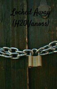 Locked Away  (H20Vanoss) cover