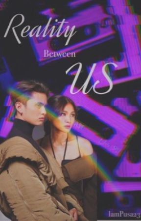 Book 4: Reality Between Us by IamPusa23