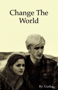 Change The World ( Dramione ) cover