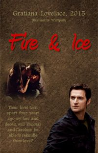 """Fire & Ice""  by Gratiana Lovelace (Revised for Wattpad, 2015)  (Completed) cover"