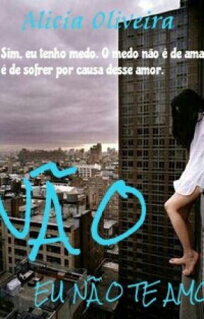 Não, eu não te amo by LiciaSoli