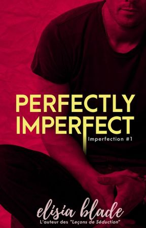 Perfectly Imperfect (Imperfection #1) by ElisiaBlade