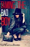 Taming the Bad Boy (Completed) cover