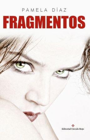 Fragmentos © (Ya a la venta en Amazon) by Pamela5113