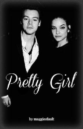 Pretty Girl [H.S au] -ON HOLD- by MaggiesFault