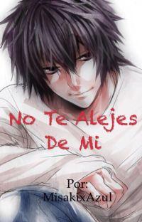No Te Alejes De Mi (L Lawliet y tu) cover