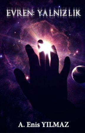 Evren: Yalnızlık by AyberkEnis