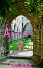 Always You. by pashienz18