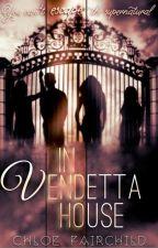 In Vendetta House (The Vendetta Series #1) by ChloeFairchild