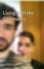 Living with the Cinemates. by edm-enthusiast